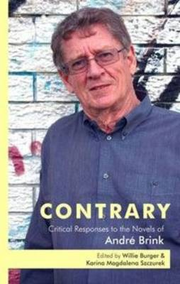 Contrary : Critical Responses to the Novels of Andre Brink