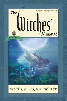 Picture of Witches' Almanac 2017 : Issue 36 Spring 2017 - Spring 2018, Water, Our Primal Source