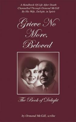 Picture of Grieve No More, Beloved : The Book Of Delight