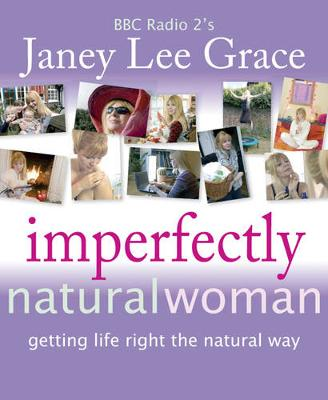 Picture of Imperfectly Natural Woman : Getting Life Right the Natural Way
