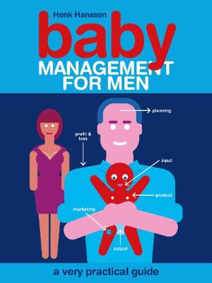 Baby Management for Men : A Very Practical Guide