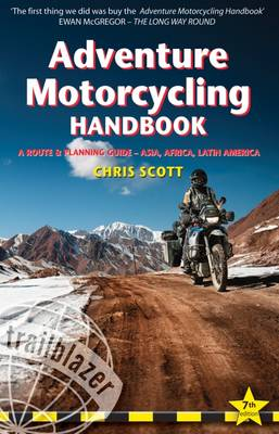 Picture of Adventure Motorcycling Handbook : A Route & Planning Guide, Asia, Africa and Latin America