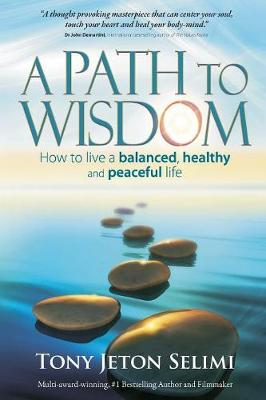 Picture of A Path to Wisdom : How to live a balanced, healthy and peaceful life