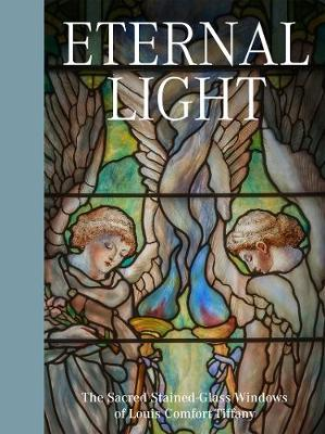 Picture of Eternal Light: The Sacred Stained-Glass Windows of Louis Comfort Tiffany