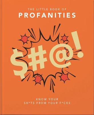 The Little Book of Profanities : Know your Sh*ts from your F*cks