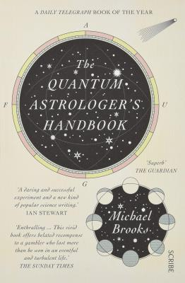 Picture of The Quantum Astrologer's Handbook : a history of the Renaissance mathematics that birthed imaginary numbers, probability, and the new physics of the universe