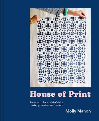 Picture of House of Print : A modern printer's take on design, colour and pattern