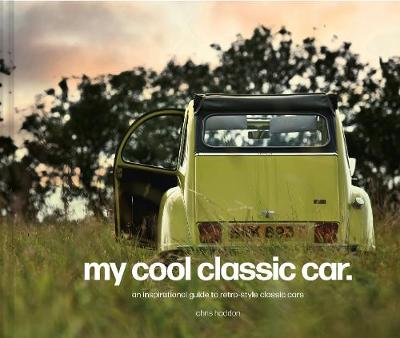 Picture of My Cool Classic Car : An inspirational guide to classic cars