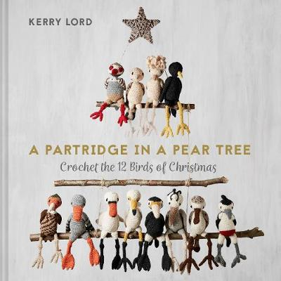 Picture of A Partridge in a Pear Tree : Crochet the 12 birds of Christmas