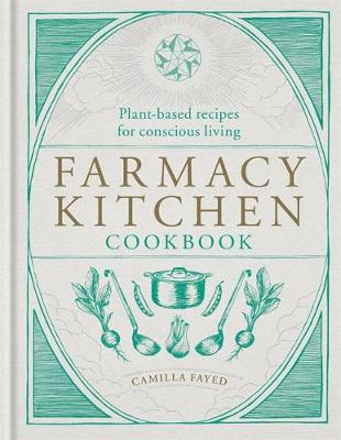 Picture of Farmacy Kitchen Cookbook : Plant-based recipes for a conscious way of life