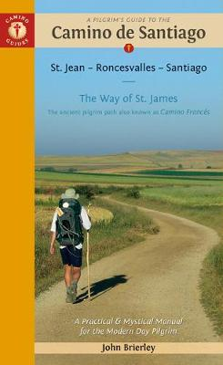 Picture of A Pilgrim's Guide to the Camino De Santiago : St. Jean - Roncevalles - Santiago
