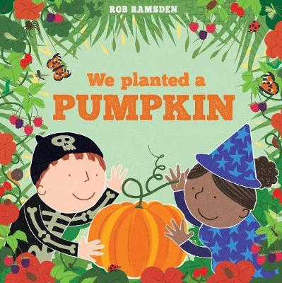 We Planted a Pumpkin : In The Garden Book 3