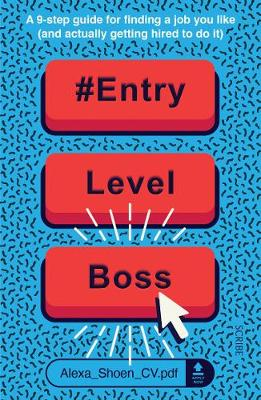 Picture of #ENTRYLEVELBOSS : a 9-step guide for finding a job you like (and actually getting hired to do it)