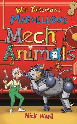 Will Jakeman's Marvellous Mechanimals