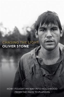 Picture of Chasing The Light : How I Fought My Way into Hollywood - From the 1960s to Platoon
