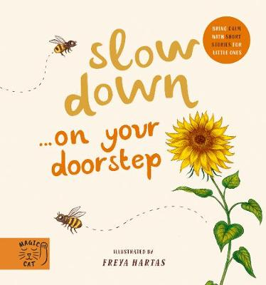 Slow Down... Discover Nature on Your Doorstep : Bring calm to Baby's world with 6 mindful nature moments
