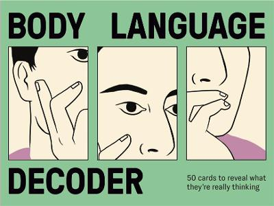 Body Language Decoder : 50 Cards To Reveal What They're Really Thinking