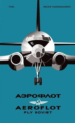 Picture of AEROFLOT - Fly Soviet : A Visual History