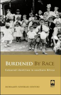Picture of Burdened by race : Coloured identities in Southern Africa