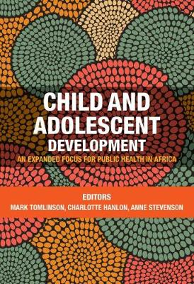 Picture of Child and adolescent development : An expanded focus for public health in Africa