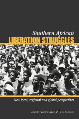 Southern African liberation struggles : New local, regional and global perspectives