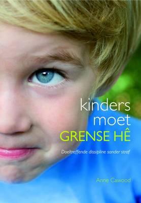 Picture of Kinders Moet Grense He : Doeltreffende Dissipline Sonder Straf