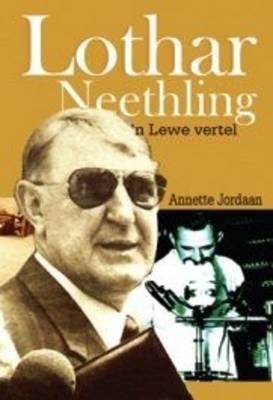 Picture of Lothar Neethling : 'n Lewe vertel