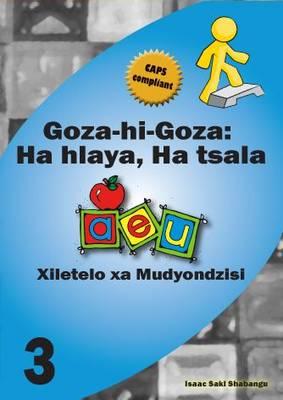 Picture of Goza-Hi-Goza: Ha Hlaya, Ha Tsala CAPS: Gr 3: Teacher's Guide