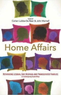 Picture of Home affairs : Rethinking same-sex families and relationships in contemporary South Africa