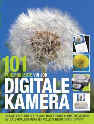 Picture of 101 Puik projekte vir jou digitale kamera : Vindingryke en oorspronklike maniere om jou digitale kamera ten volle te benut