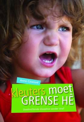 Picture of Kleuters Moet Grense He : Doeltreffende Dissipline Sonder Straf