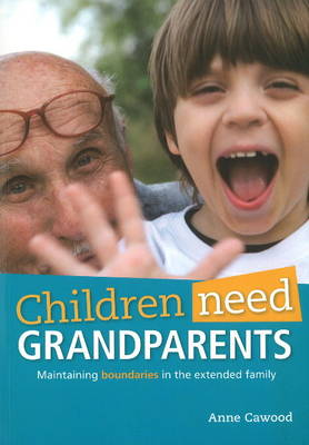 Picture of Children Need Grandparents : Maintaining Boundaries in the Extended Family