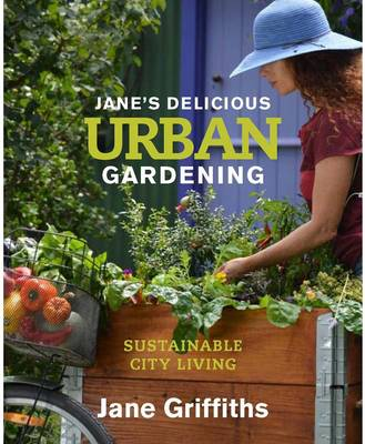 Picture of Jane's delicious urban gardening : Sustainable city living
