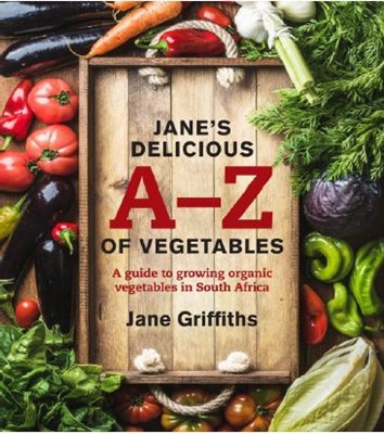 Picture of Jane's delicious A–Z of vegetables : A guide to growing organic vegetables in South Africa