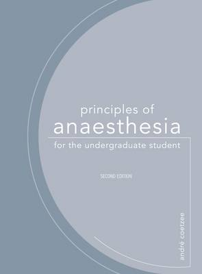 Picture of Principles of anaesthesia for the undergraduate student