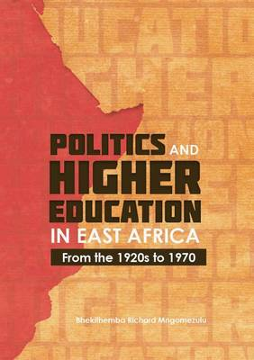 Picture of Politics and Higher Education in East Africa (from the 1920s to 1970)