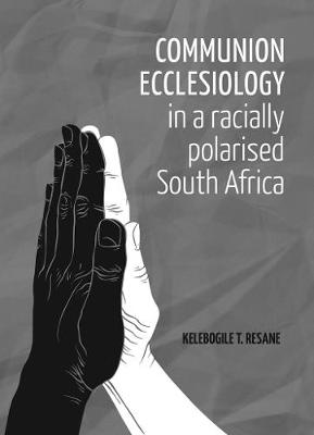 Picture of Communion ecclesiology in a racially polarised South Africa