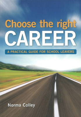 Picture of Choose the Right Career : A Practical Guide for School Leavers