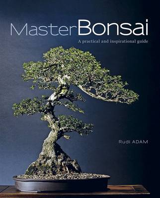Picture of Master Bonsai : A Practical and Inspirational Guide
