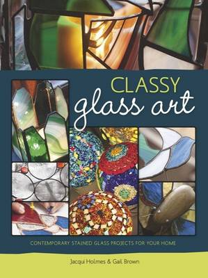Picture of Classy Glass Art : Contemporary Stained Glass Projects for Your Home