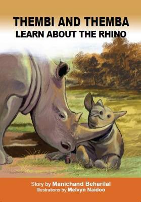 Thembi and Themba learn about the rhino: Gr 4 - 5: Reader