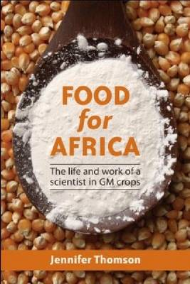 Picture of Food for Africa : The life and work of a scientist in GM crops
