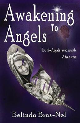 Picture of Awakening to angels : How the angels saved my life
