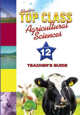 Picture of Shuters top class agricultural sciences : Grade 12 : Teacher's Book