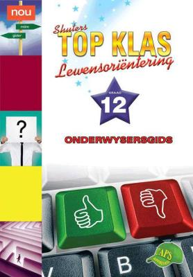 Picture of Shuters top klas lewensorientering : Graad 12 : Onderwysersgids