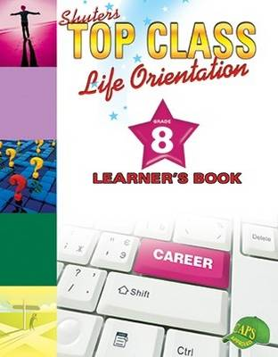 Shuters top class life orientation: Gr 8: Learner's book