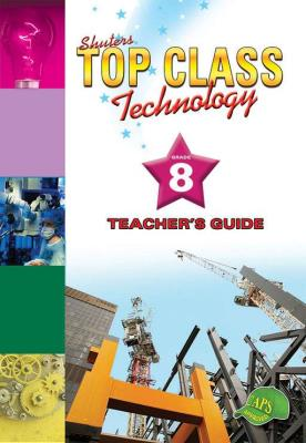Picture of Shuters top class technology : Grade 8 : Teacher's Guide