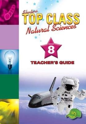 Picture of Shuters top class natural sciences : Grade 8 : Teacher's Guide