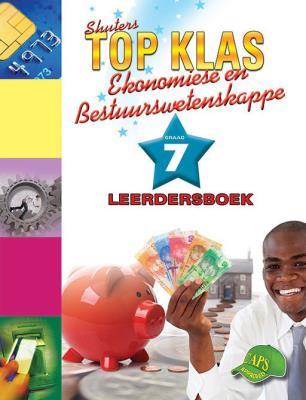 Picture of Shuters top klas ekonomiese en bestuurswetenskappe : Graad 7 : Leerdersboek