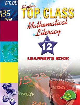 Picture of Shuters top class mathematical literacy: Gr 12: Learner's book